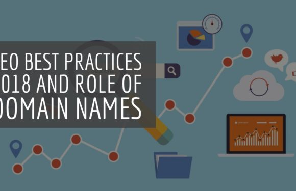 SEO Best Practices 2018 and Role of Domain Names